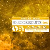 Steele's Reels, Vol. 6: 7-26-2002 (Mishawaka Amphitheatre, Bellvue, CO) [Live] by The Disco Biscuits