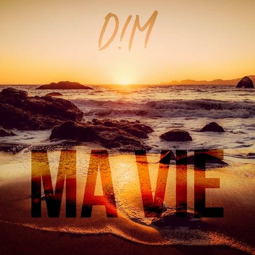 Ma vie by D.I.M.
