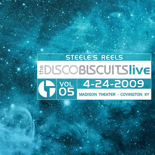 Steele's Reels, Vol. 5: 4-24-2009 (Madison Theater, Covington, KY) [Live] by The Disco Biscuits