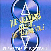 The Elevators Present.. the FeelGood, Vol. 2 by Elevators