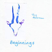 Beginnings by Tony Alderman