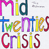 Mid Twenties Crisis by Tony Alderman