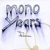 Mono Years by Tony Alderman