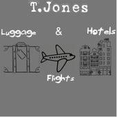 Luggage, Flights & Hotels - EP by T. Jones