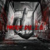 Fuckin' Die 2.0 by Malice