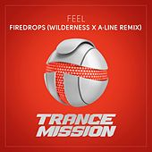 Firedrops (Wilderness x A-line Remix) by Feel
