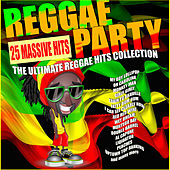 Reggae Party - The Ultimate Reggae Hits Collection by Various Artists