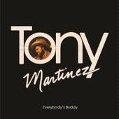 Everybody's Buddy by Tony Martinez