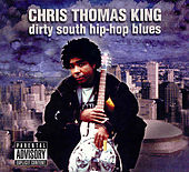 Dirty South Hip-Hop Blues by Chris Thomas King