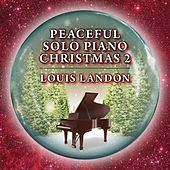 Peaceful Solo Piano Christmas 2 by Louis Landon