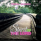 The Spirit of the Lord by Teresa Skinner