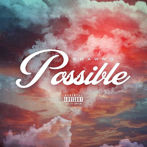 Possible by Shawn G