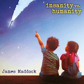 Insanity vs. Humanity by James Maddock