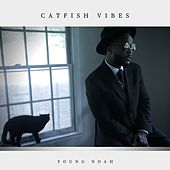 Catfish Vibes by Young Noah
