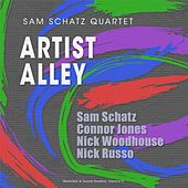 Artist Alley (feat. Connor Jones, Nick Woodhouse, Nick Russo & Sam Schatz) by Sam Schatz Quartet