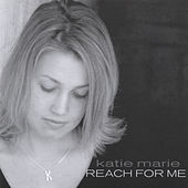 Reach for Me by Katie Marie