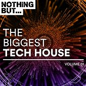 Nothing But... The Biggest Tech House, Vol. 1 - EP by Various Artists