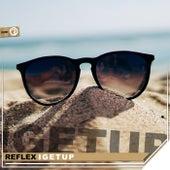 I Get Up by Reflex