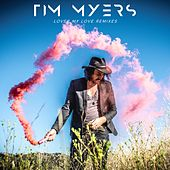 Lover My Love (Remixes) by Tim Myers