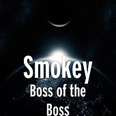 Boss of the Boss by Smokey