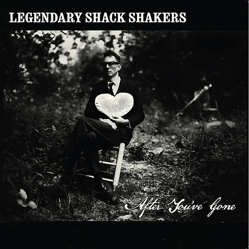After You've Gone by Legendary Shack Shakers