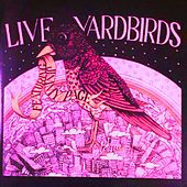 Live Yardbirds Remastered by The Yardbirds