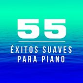 55 Éxitos Suaves para Piano by Various Artists