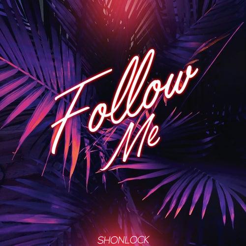 Follow Me by Shon Lock