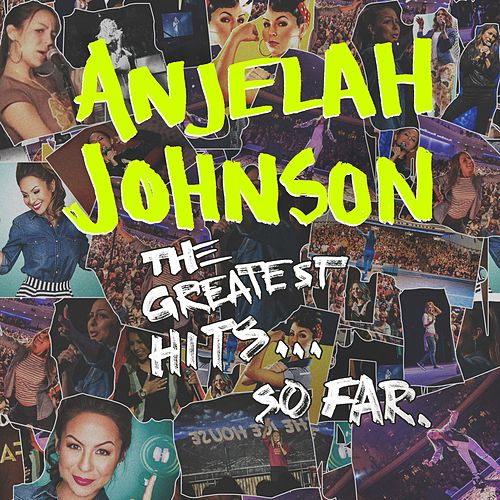The Greatest Hits... so Far by Anjelah Johnson