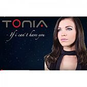 If I Can't Have You by Tonia