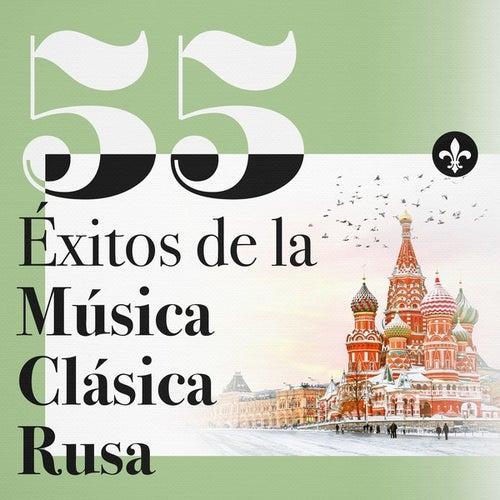 55 Éxitos de la Música Clásica Rusa by Various Artists