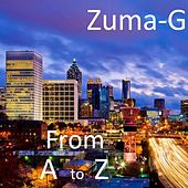 From a to Z by Zuma-G