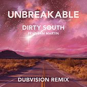 Unbreakable (Dubvision Remix) [feat. Sam Martin] by Dirty South