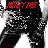 Play & Download Too Fast For Love by Motley Crue | Napster