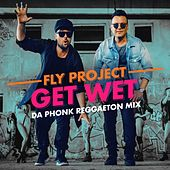 Get Wet (Da Phonk Reggaeton Mix) by Fly Project