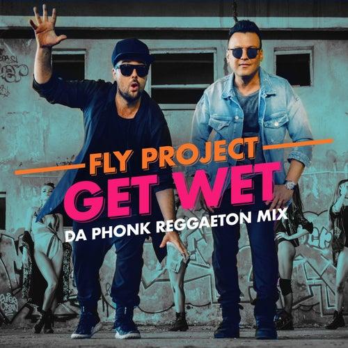 Get Wet (Da Phonk Reggaeton Mix) de Fly Project