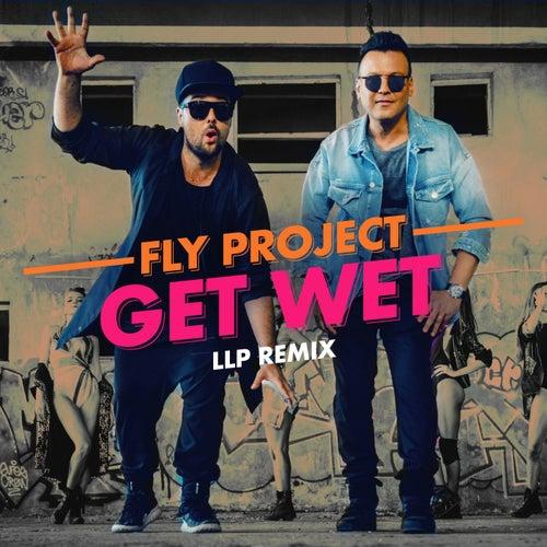 Get Wet (Llp Remix) de Fly Project