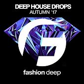 Deep House Drops (Autumn '17) by Various Artists