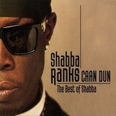 Caan Dun: The Best Of Shabba by Shabba Ranks