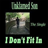 I Don't Fit In by Unklamed Son