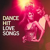 Dance Hit Love Songs by Various Artists