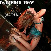 Dancing Now by Maria