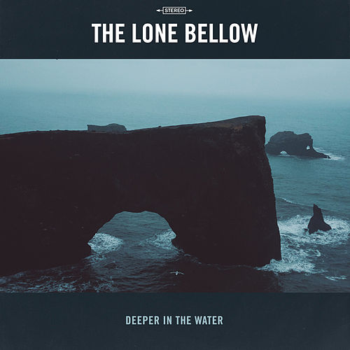 Deeper in the Water by The Lone Bellow
