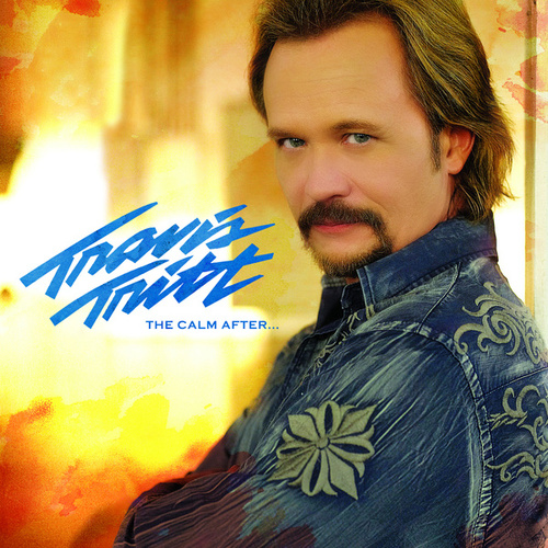 The Calm After ... by Travis Tritt
