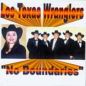 No Boundaries by Los Texas Wranglers