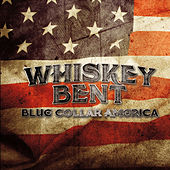 Blue Collar America by Whiskey Bent