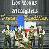 Texas Tradition by Los Texas Wranglers
