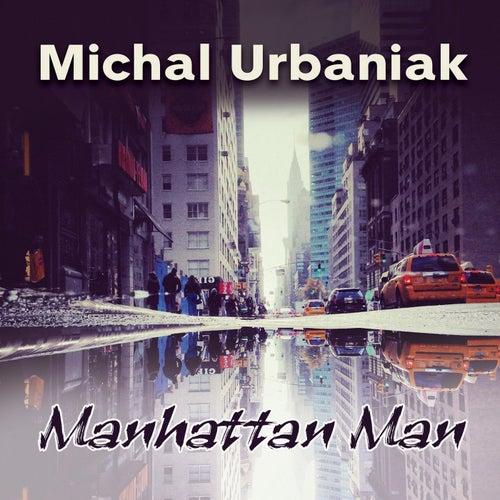 Manhattan Man by Michal Urbaniak