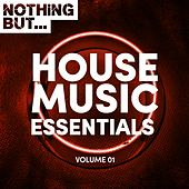Nothing But... House Music Essentials, Vol. 1 - EP by Various Artists