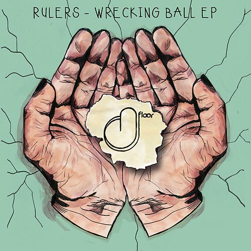 Wrecking Ball - Single by The Rulers